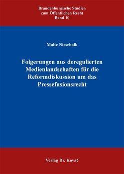 Folgerungen aus deregulierten Medienlandschaften für die Reformdiskussion um das Pressefusionsrecht von Nieschalk,  Malte