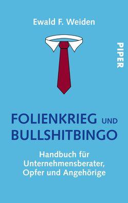 Folienkrieg und Bullshitbingo von Weiden,  Ewald F.