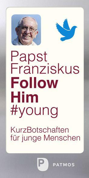 Follow Him #young von Menke,  Barbara, Papst Franziskus