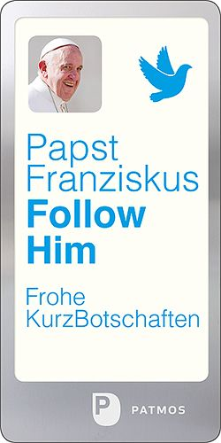 Follow Him von Papst Franziskus