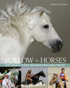Follow the horses von Kärcher,  Gabriele