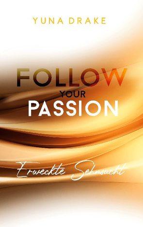 Follow your Passion von Drake,  Yuna