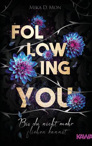 Following You von Mon,  Mika D.