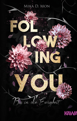 Following You: Bis in die Ewigkeit von Mon,  Mika D.