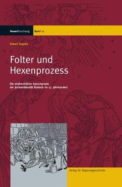 Folter und Hexenprozess von Zagolla,  Robert