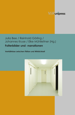 Folterbilder und -narrationen von Bee,  Julia, Görling,  Reinhold, Kruse,  Johannes, Mühlleitner,  Elke