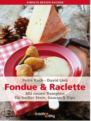 Fondue & Raclette von Koch,  Petra, Link,  David