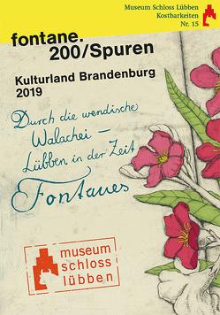 fontane.200/Spuren Kulturland Brandenburg 2019 von Junker,  Corinna, Wenzel,  Marianne