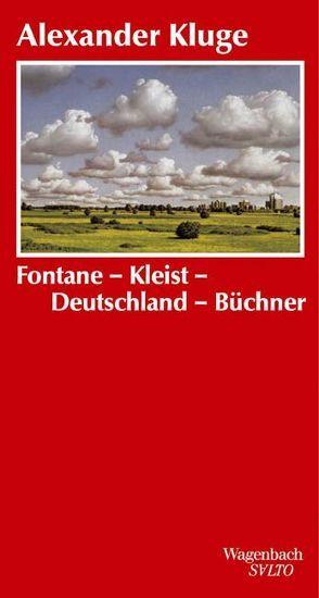 Fontane-Kleist-Deutschland-Büchner von Kluge,  Alexander