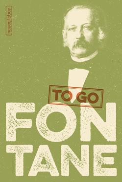 FONTANE to go von Fontane,  Theodor, Reichardt,  Till