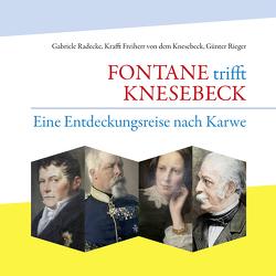 FONTANE trifft KNESEBECK von Freiherr von dem Knesebeck,  Krafft, Radecke,  Gabriele, Rieger,  Günter