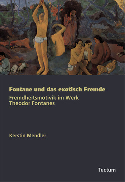 Fontane und das exotisch Fremde von Mendler,  Kerstin