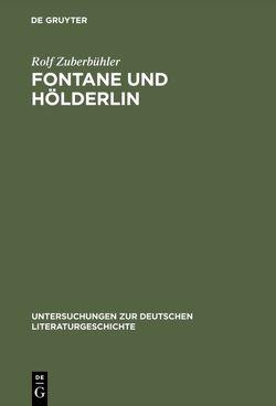 Fontane und Hölderlin von Zuberbühler,  Rolf