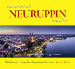 Fontanestadt NEURUPPIN von oben von Juhre,  Christian, Petruschke,  Marko, Rieger,  Günter