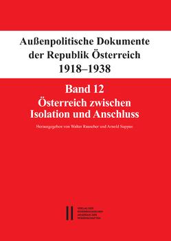 Fontes rerum Austriacarum. Österreichische Geschichtsquellen / Außenpolitische Dokumente der Republik Österreich 1918 – 1938 von Rauscher,  Walter, Suppan,  Arnold