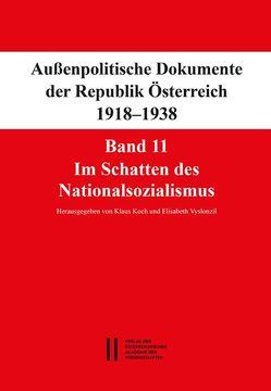 Fontes rerum Austriacarum. Österreichische Geschichtsquellen / Außenpolitische Dokumente der Republik Österreich 1918 – 1938 Band 11 von Koch,  Klaus, Vyslonzil,  Elisabeth