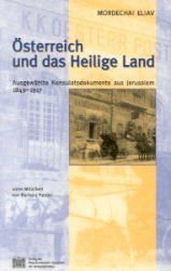 Fontes rerum Austriacarum. Österreichische Geschichtsquellen / 2. Abteilung. Diplomata et Acta / Österreich und das Heilige Land von Eliav,  Mordechai