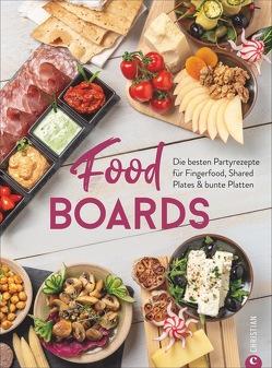 Trend-Kochbuch: Food Boards – Die besten Partyrezepte für Fingerfood, Shared Plates und bunte Platten. So macht das kalte Buffet wieder richtig Spaß. von Neumayer,  Alex und Angkana