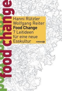 Food Change von Reiter,  Wolfgang, Rützler,  Hanni