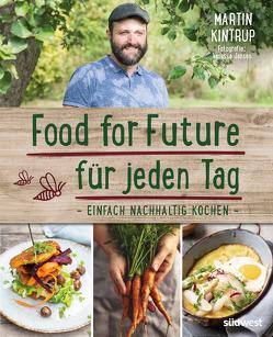 Food for Future für jeden Tag von Jansen,  Vanessa, Kintrup,  Martin