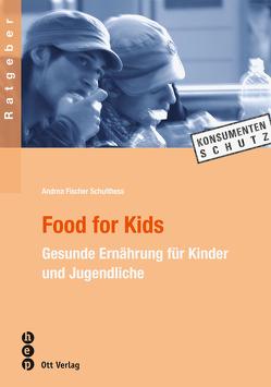 Food for Kids von Fischer Schulthess,  Andrea