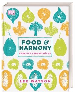 Food & Harmony von Watson,  Lee