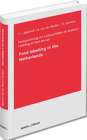 Food labelling in the Netherlands von Appelhof,  Dr. Theo, Domeier,  Dr. Danja, van der Meulen,  Prof. Dr. Bernd