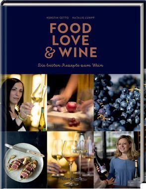 Food, Love & Wine von Getto,  Kerstin, Haug,  Daniela, Lumpp,  Natalie