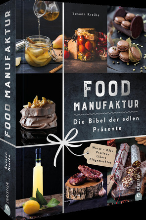Food Manufaktur – Die Bibel der edlen Präsente von Rosenthal,  Patrick