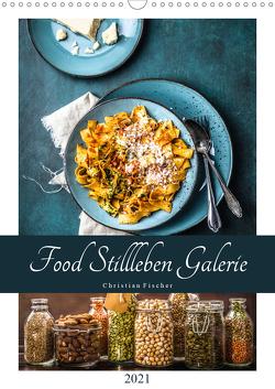 Food Stillleben Galerie (Wandkalender 2021 DIN A3 hoch) von Fischer,  Christian