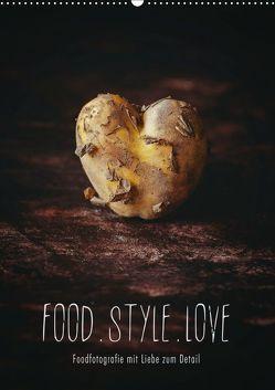 FOOD.STYLE.LOVE – Foodfotografie mit Liebe zum Detail (Wandkalender 2019 DIN A2 hoch) von Sieg,  Heike