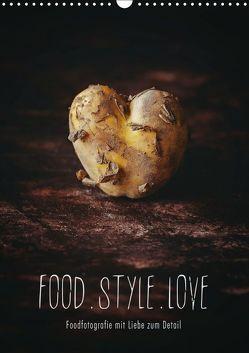 FOOD.STYLE.LOVE – Foodfotografie mit Liebe zum Detail (Wandkalender 2019 DIN A3 hoch) von Sieg,  Heike
