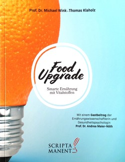 Food Upgrade von Klaholz,  Thomas, Prof. Dr. Maier-Nöth,  Andrea, Prof. Dr. Wink,  Michael