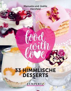 food with love – 33 himmlische Desserts von Herzfeld,  Joёlle, Herzfeld,  Manuela