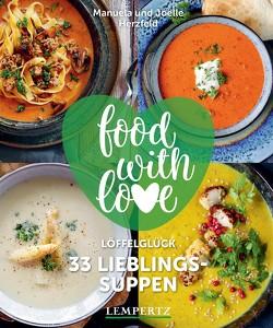 food with love – 33 Lieblingssuppen von Herzfeld,  Joelle, Herzfeld,  Manuela