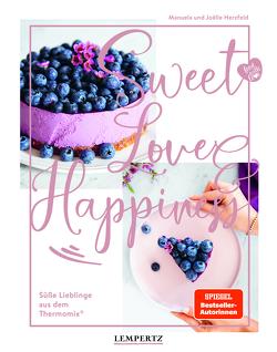 food with love: Sweet – Love – Happiness von Herzfeld,  Joelle, Herzfeld,  Manuela