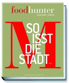 Foodhunter – Das Kochbuch von Ruhland,  Sabine