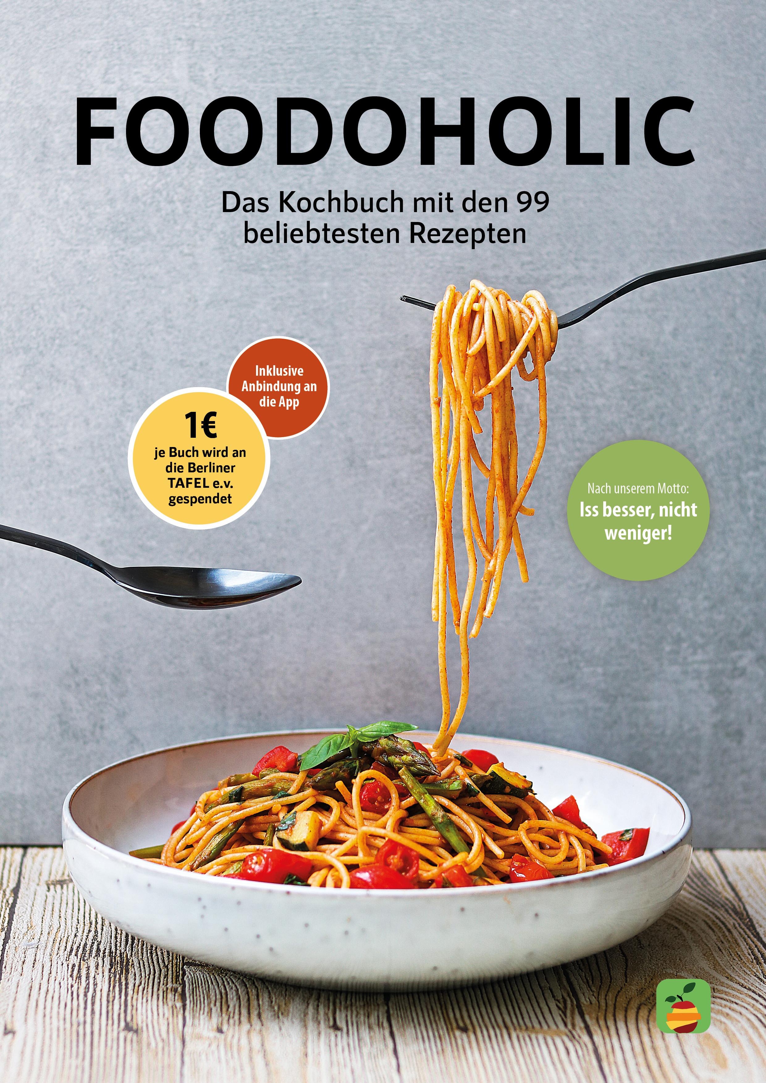 Foodoholic von Florian, Kaminski: Das Kochbuch mit den 99 beliebtesten