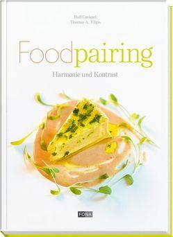 Foodpairing von Caviezel,  Rolf, Thumm,  Andreas, Vilgis,  Thomas