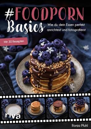 #Foodporn Basics von Pfuhl,  Ronja