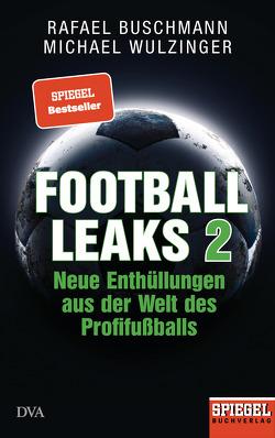 Football Leaks 2 von Buschmann,  Rafael, Wulzinger,  Michael