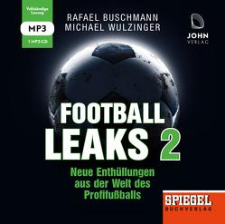 Football Leaks 2: Neue Enthüllungen aus der Welt des Profifußballs – Ein SPIEGEL-Hörbuch von Bremer,  Mark, Buschmann,  Rafael, Wulzinger,  Michael