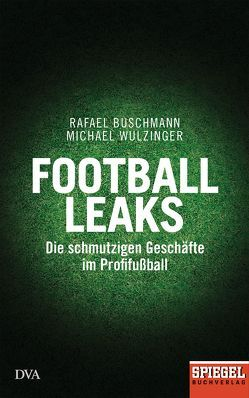 Football Leaks von Buschmann,  Rafael, Wulzinger,  Michael