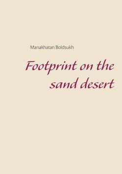 Footprint on the sand desert von Boldsukh,  Manakhatan