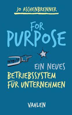 For Purpose von Aschenbrenner,  Jo