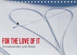 For the Love of It – Snowboarden und Bikes (Tischkalender 2018 DIN A5 quer) von Blotto Gray,  Dean