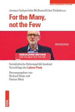 For the Many, not the Few von Corbyn,  Jeremy, Detje,  Richard, McDonnell,  John, Trickett,  Jon, Weis,  Florian