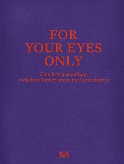 For Your Eyes Only von Armstrong,  Richard, Beyer,  Andreas, Brinkmann,  Bodo, Bürgi ,  Bernhard Mendes, Mazzolani,  Giulia, Müller,  Christian, Rylands,  Philip, Werthemann,  Seraina