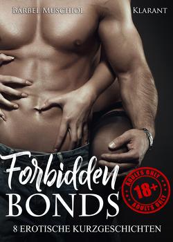 Forbidden Bonds. 8 erotische Kurzgeschichten von Muschiol,  Bärbel