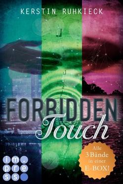 Forbidden Touch (Alle drei Bände in einer E-Box!) von Ruhkieck,  Kerstin